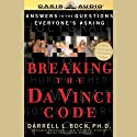 Breaking the Da Vinci Code (       UNABRIDGED) by Darrell L. Bock Narrated by Chris Fabry