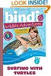 Surfing with Turtles: Bindi Wildlife...