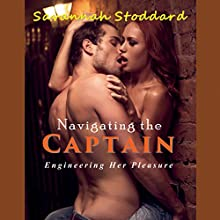 Navigating the Captain: Engineering Her Pleasure (       UNABRIDGED) by Savannah Stoddard Narrated by Audrey Lusk