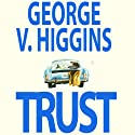 Trust (       UNABRIDGED) by George V. Higgins Narrated by L. J. Ganser