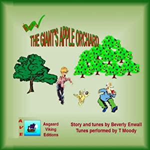 The Giant's Apple Orchard: Andy's Tuneful Tales | [Beverly Enwall]
