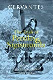 The Trials of Persiles and Sigismunda: A Northern Story (0872209709) by Miguel de Cervantes Saavedra
