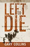 Left to Die: The Story of the SS Newfoundland Sealing Disaster