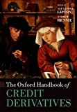 img - for The Oxford Handbook of Credit Derivatives (Oxford Handbooks in Finance) book / textbook / text book