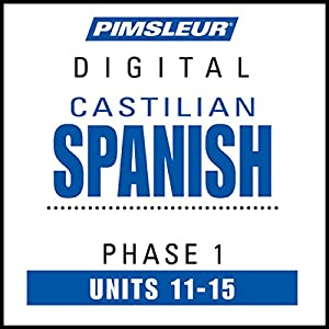 Castilian Spanish Phase 1, Unit 11-15 Audiobook