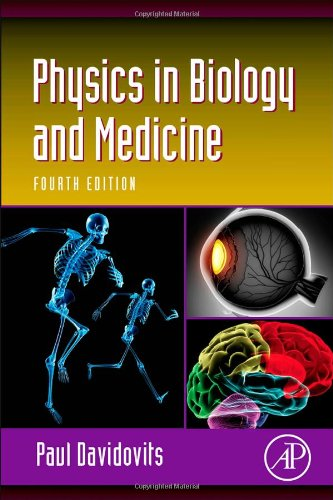 Physics In Biology And Medicine, Fourth Edition (Complementary Science)