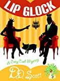 Lip Glock (The Cozy Cash Mysteries Book 2)