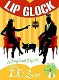 Lip Glock (The Cozy Cash Mysteries Book 2)