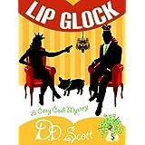 Lip Glock (The Cozy Cash Mysteries Book 2) ~ D. D. Scott
