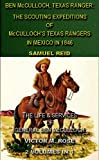 img - for Ben McCulloch, Texas Ranger: The Scouting Expeditions Of McCulloch's Texas Rangers In Mexico In 1846 & The Life & Services Of General Ben McCulloch (2 ... Tales Of The Texas Rangers Book 1) book / textbook / text book