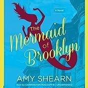 The Mermaid of Brooklyn | [Amy Shearn]