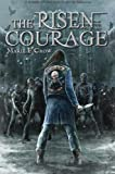 img - for The Risen: Courage: A Zombie Apocalypse Story of Survival (Book 4) book / textbook / text book