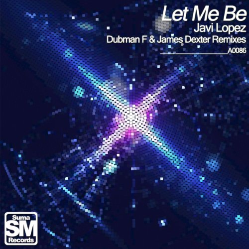 Javi Lopez - Let Me Be-WEB-2012-MST Download
