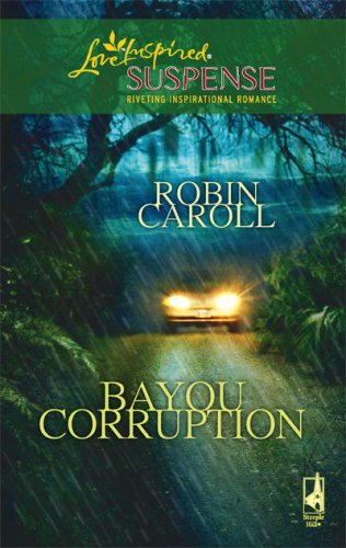 Image of Bayou Corruption (Bayou Series, Book 2) (Steeple Hill Love Inspired Suspense #89)
