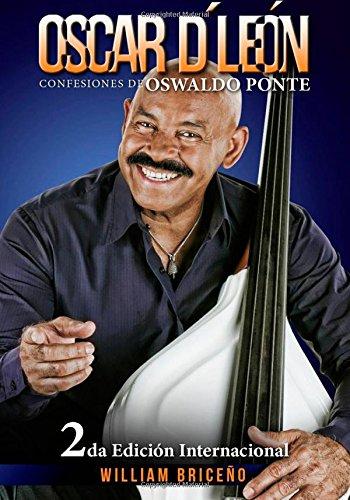 Oscar D' Leon: Confesiones de Oswaldo Ponte
