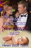 The Army Doctors New Years Baby (Army Doctors Baby # 4) (Army Doctors Baby Series)