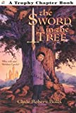 The Sword in the Tree (Trophy Chapter Book) (0064421325) by Bulla, Clyde Robert