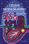 Chiron and the Healing Journey (Engli...