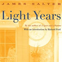 Light Years (       UNABRIDGED) by James Salter Narrated by Mark Boyett