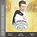 The Importance of Being Earnest Hörspiel von Oscar Wilde Gesprochen von: James Marsters, Charles Busch, Emily Bergl, Neil Dickson, Jill Gascoine, Christopher Neame, Matthew Wolf