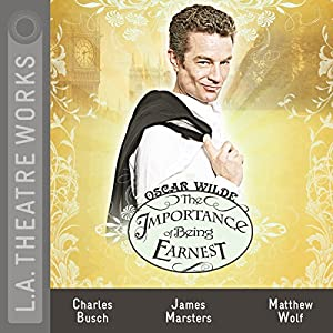 The Importance of Being Earnest (Dramatized) Performance