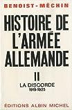 echange, troc Benoist-Méchin Jacques - Histoire de l'armée allemande, tome 2 (II) : la Discorde (1919-1925)