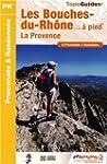 Les Bouches-du-Rh�ne � pied : 42 prom...