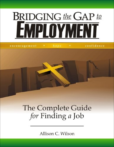 Bridging the Gap to Employment: The Complete Guide for Finding a Job