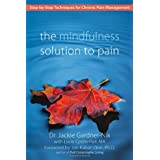The Mindfulness Solution to Pain: Step-by-Step Techniques for Chronic Pain Managementby Dr. Jackie Gardner-Nix