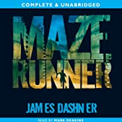 The Maze Runner: The Maze Runner, Book 1 | James Dashner