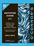 img - for O'Connor's Estates Code Plus 2013-2014 book / textbook / text book