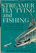 Streamer Fly Tying & Fishing 1ST Edition: Joseph D Bates: Amazon.com: Books