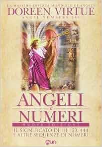 Angeli e numeri. Il significato di 111, 123, 444 e altre sequenze di