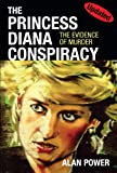 The Princess Diana Conspiracy- Revised Edition: The Evidence of Murder (English Edition)