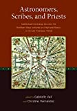 Astronomers, Scribes, and Priests: Intellectual Interchange between the Northern Maya Lowlands and Highland Mexico in the Late Postclassic Period (Dumbarton Oaks Other Titles in Pre-Columbian Studies)