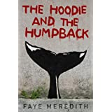The Hoodie and the Humpbackby Faye  Meredith