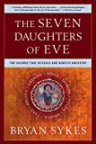 img - for The Seven Daughters of Eve: The Science That Reveals Our Genetic Ancestry book / textbook / text book