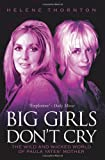 img - for Big Girls Don't Cry: The Wild and Wicked World of Paula Yates' Mother book / textbook / text book