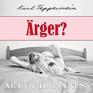 Ärger? (Art of Happiness) Hörbuch