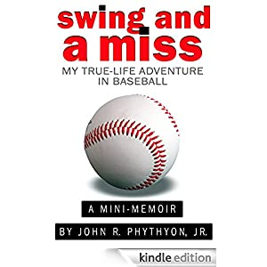 """Swing and a Miss: My True-Life Adventure in Baseball"""