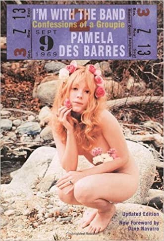 I'm with the Band: Confessions of a Groupie written by Pamela Des Barres
