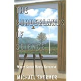 The Borderlands of Science: Where Sense Meets Nonsenseby Michael Shermer