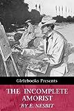 The Incomplete Amorist (Girlebooks Classics)