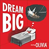 Dream Big (Olivia) (0740758187) by Falconer, Ian