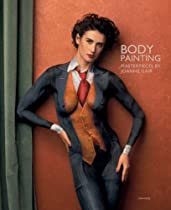 Body Painting: Masterpieces by Joanne Gair Ebook & PDF Free Download