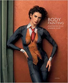 Body Painting: Masterpieces by Joanne Gair: Joanne Gair