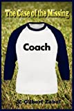 Case of the Missing Coach  Amazon.Com Rank: N/A  Click here to learn more or buy it now!