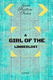 img - for A Girl of the Limberlost: By Gene Stratton-Porter : Illustrated book / textbook / text book