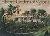 Historic Gardens of Victoria: A Reconnaissance (0195543971) by Watts, Peter