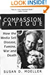 Compassion Fatigue: How the Media Sel...